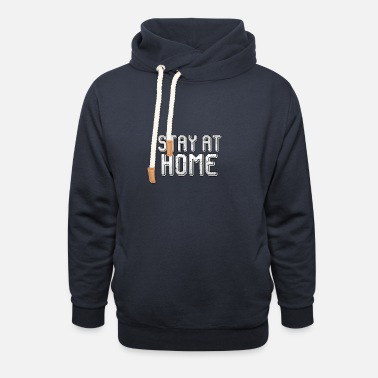 STAY AT HOME - Unisex Shawl Collar Hoodie