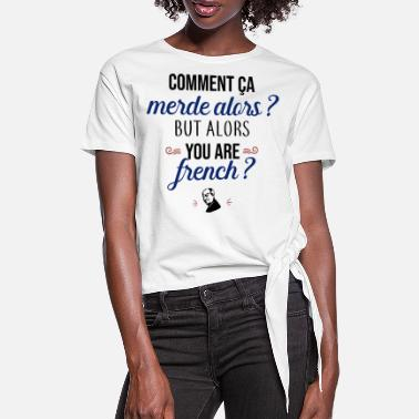 But You are French ? - T-shirt à nœud Femme