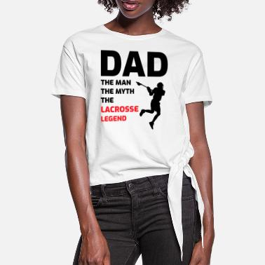 Goalkeeper Lacrosse Player Dad Fathers day Gift - Funny Hobby - Women's Knotted T-Shirt