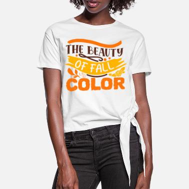 Cozy The Beauty Of Fall Color Autumn Typography - Women's Knotted T-Shirt