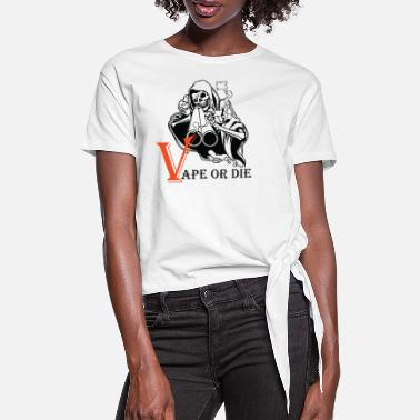VAPE OR THE 2 - Women's Knotted T-Shirt