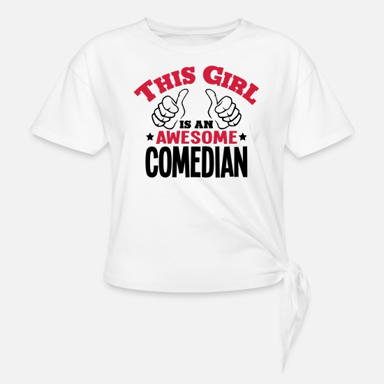 Humour T-Shirts - this girl is an awesome comedian 2col - Knotted T-Shirt white
