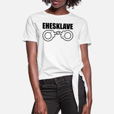 Marriage Slave before slave - Women's Knotted T-Shirt