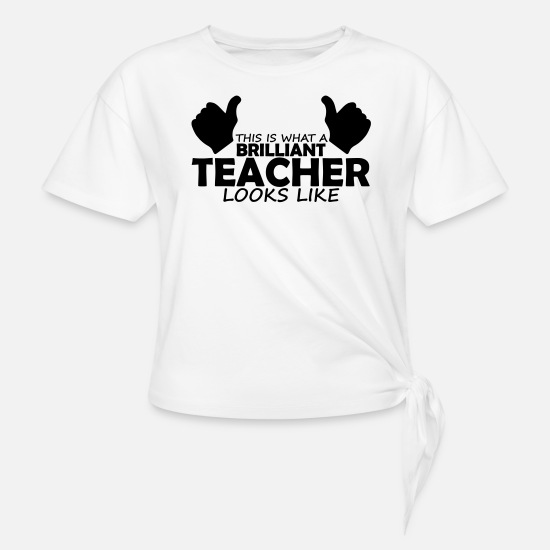 College T-Shirts - brilliant teacher - Knotted T-Shirt white