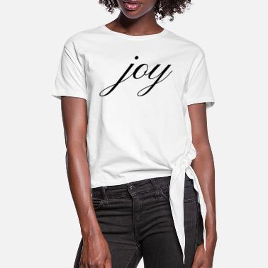 Joy Joy Joy - Women's Knotted T-Shirt