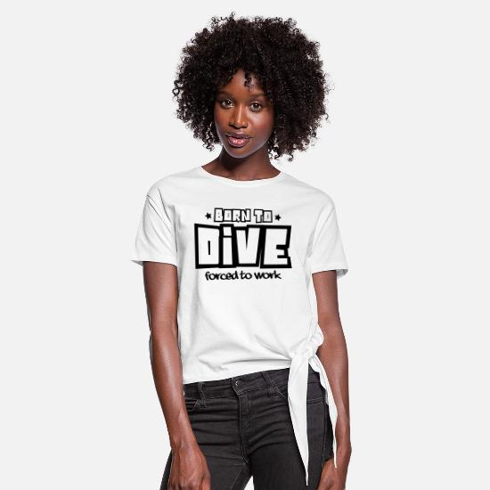 Work T-Shirts - Born to dive forced to work 2018 - Women's Knotted T-Shirt white
