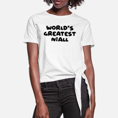 Niall worlds greatest niall name - Women's Knotted T-Shirt