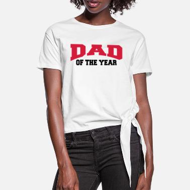 Dad Of The Year Dad of the year - Frauen Knotenshirt