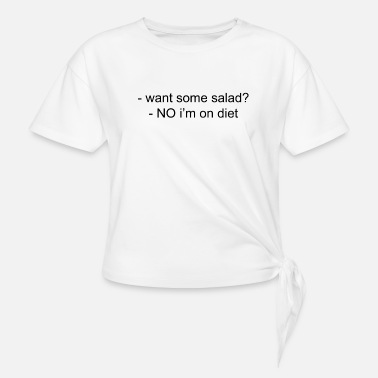 Salad on diet - Knotted T-Shirt