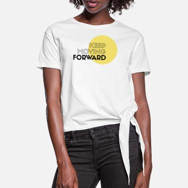 Forward forward - Women's Knotted T-Shirt