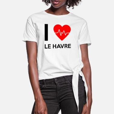Le Havre I Love Le Havre - I love Le Havre - Women's Knotted T-Shirt