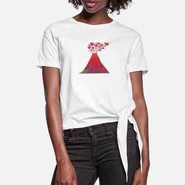 Volcanic eruption of love - Women's Knotted T-Shirt