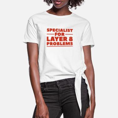 Code Specialist for layer 8 problems Geschenk Nerd - Frauen Knotenshirt
