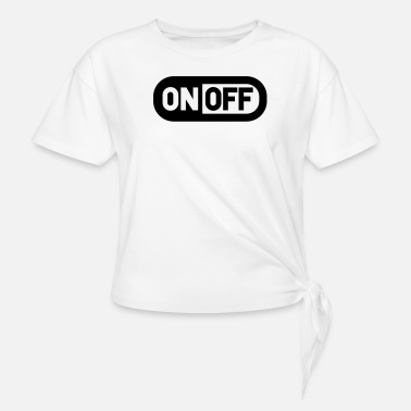 Switch Off Switch off on off power - Knotted T-Shirt