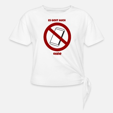 Stop cellphone - Knotted T-Shirt