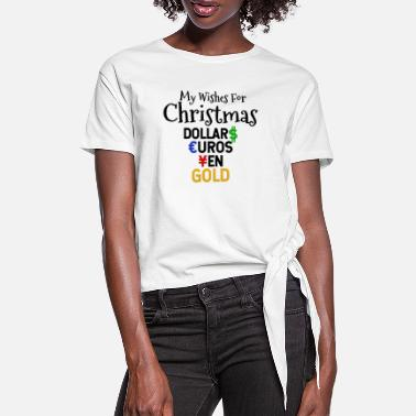 Dollars My wishes for christmas: I take Dollars Euros Yen - Frauen Knotenshirt