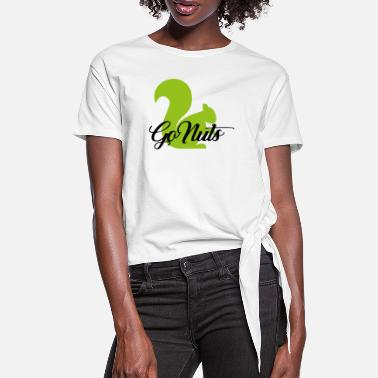 Go Nuts Go Nuts - Women's Knotted T-Shirt