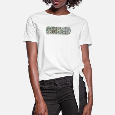 Greed Greed - Women's Knotted T-Shirt