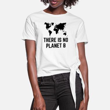 Planet There Is No Planet B - T-shirt à nœud Femme