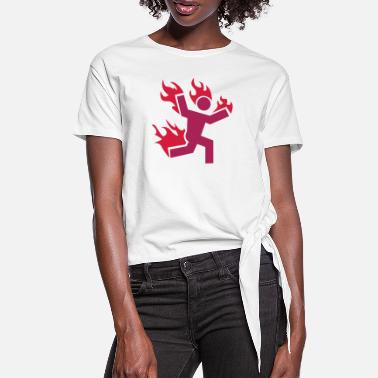 Set Fire do not set yourself on fire - Women's Knotted T-Shirt