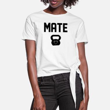 Mates Mate - Women's Knotted T-Shirt