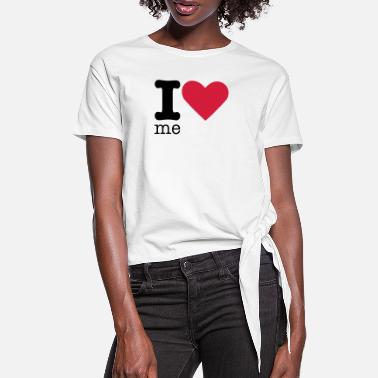 I Love Me I Love Me - Women's Knotted T-Shirt