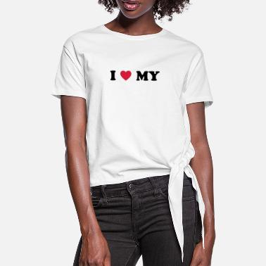 I Love My i love my - Women's Knotted T-Shirt