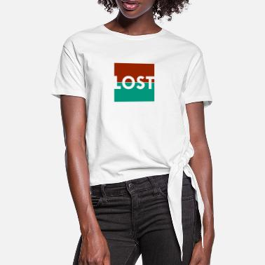 Be Lost Lost, to be lost - Women's Knotted T-Shirt