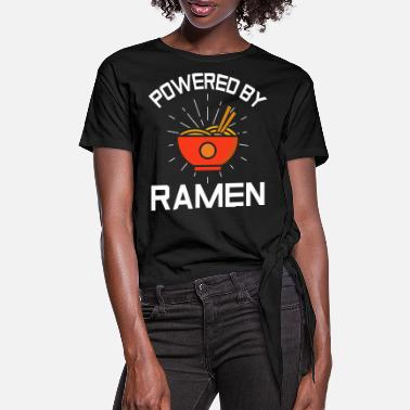 Powered By Ramen Eating Noodles Out Of A Ramen - Women's Knotted T-Shirt