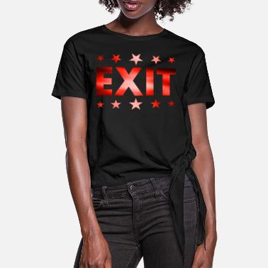 Exit Exit - Women's Knotted T-Shirt