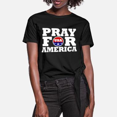 America America / Pray For America - Women's Knotted T-Shirt