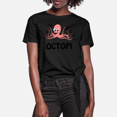 Octopi octopi - Women's Knotted T-Shirt