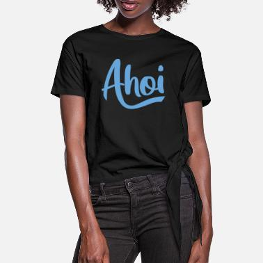 Ahoy Ahoy - Women's Knotted T-Shirt