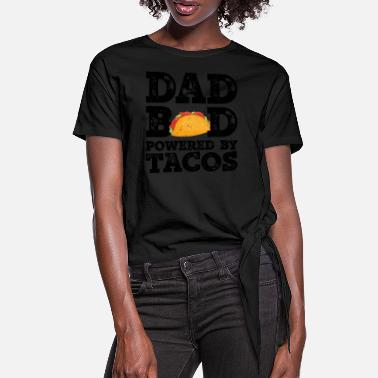 Pappa Bod drevet av Tacos Father Figure Gifts Idea - Knute-T-skjorte for kvinner