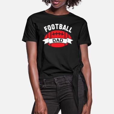 Helm Football Dad 01 - Women's Knotted T-Shirt
