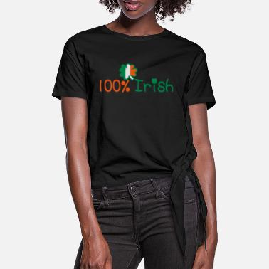 I Want To Marry Irish I Want To Have A Irish Girlfriend Irish Boyfriend Irish Husband Irish Wife Iri ♥ټ☘Kiss Me I'm 100% Irish-Irish Rule☘ټ♥ - Women's Knotted T-Shirt