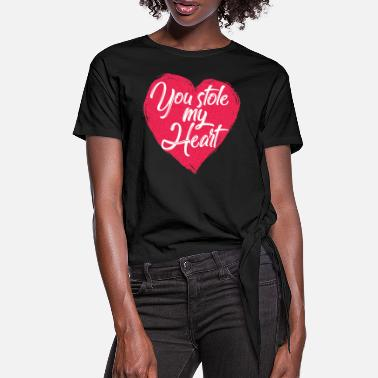 You Stole My Heart Valentinstag Geschenk Liebe - Women's Knotted T-Shirt