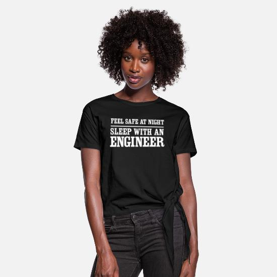 Engineer T-Shirts - Feel Safe at Night Sleep With an Engineer - Knotted T-Shirt black