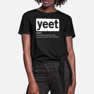 Meme Yeet definition funny memes - Women's Knotted T-Shirt