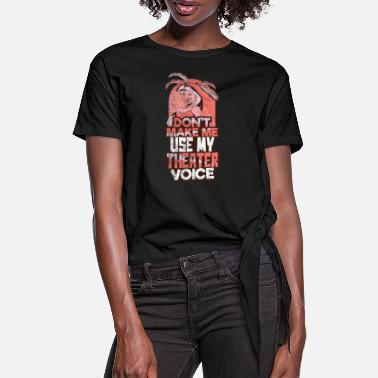 Actress Actor actress theater - Women's Knotted T-Shirt