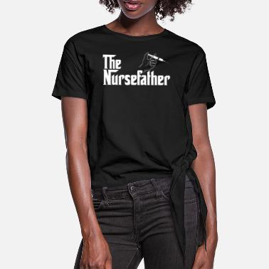 Doctor On Call The Nursefather Father Dad Nurse Funny - Women's Knotted T-Shirt