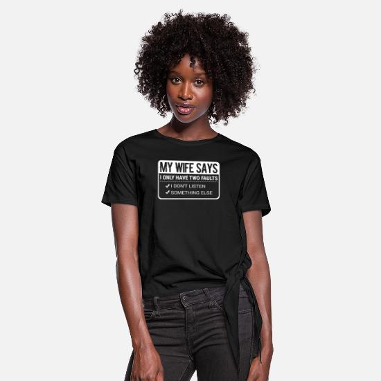 Husband T-Shirts - Funny Husband Puns My Wife Says I Only Have Two - Knotted T-Shirt black