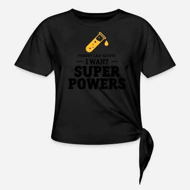 Lab Forget lab safety, i want superpowers - Knotenshirt