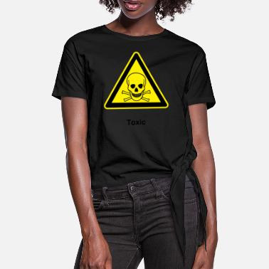 Toxic Toxic - Women's Knotted T-Shirt