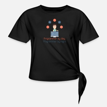 Programmer Programmer - Programmer by day, Programmer by nigh - Knotted T-Shirt
