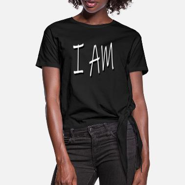 I Am I AM // I am - Women's Knotted T-Shirt