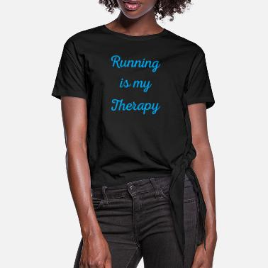 Sprinting Running is my therapy saying gift - Women's Knotted T-Shirt