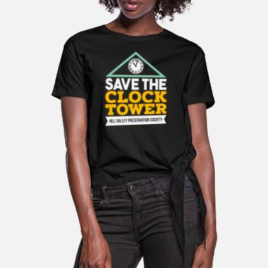 Clock Save The Clock Tower - Hill Valley Preservation - Vrouwen Geknoopt shirt