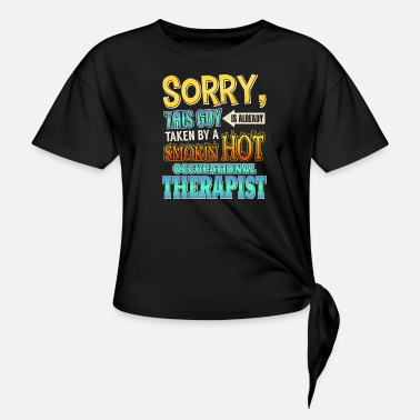 Husband This Guy Is Taken By An Occupational Therapist - Knotted T-Shirt