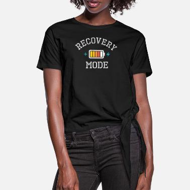 Mode Get Well Soon Gift product Recovery Mode is On - Women's Knotted T-Shirt